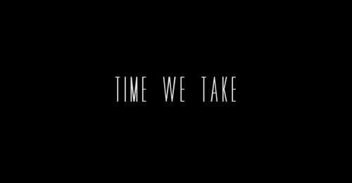 Time We Take